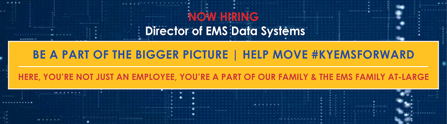 Now Hiring: KBEMS Director of EMS Data Systems