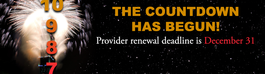 Time is running out! Renew your provider license today!